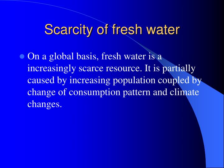 Scarcity of fresh water