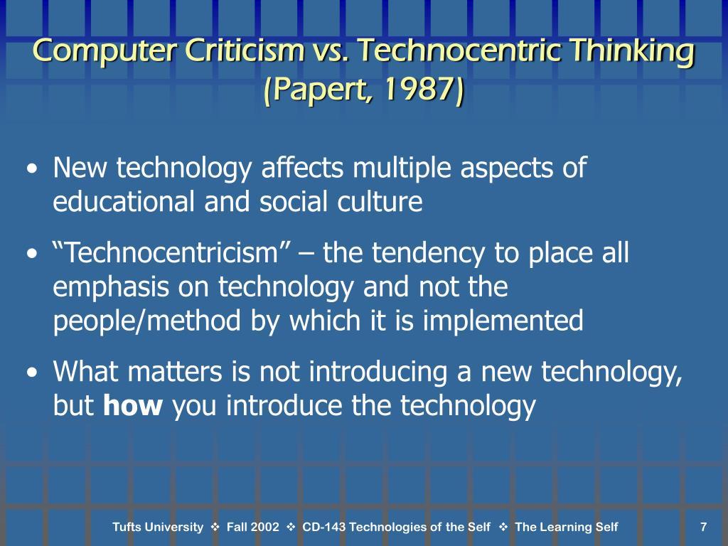 Computer Criticism vs. Technocentric Thinking (Papert, 1987)