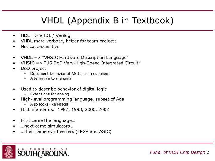 VHDL (Appendix B in Textbook)