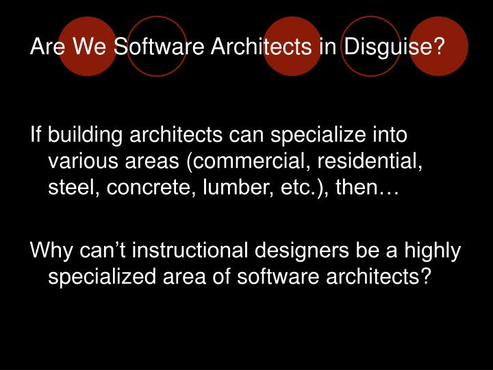 Are We Software Architects in Disguise?