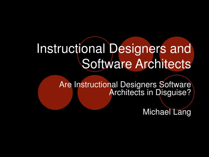 Instructional Designers and Software Architects