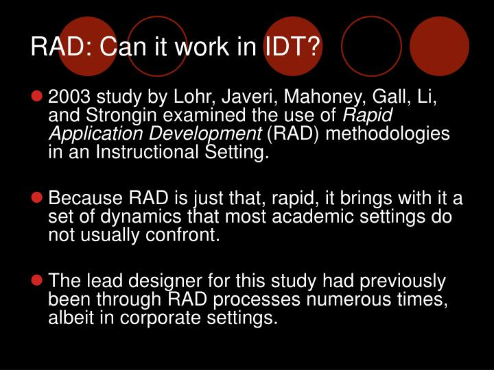 RAD: Can it work in IDT?