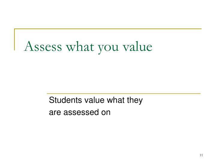 Assess what you value