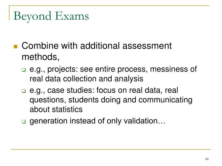 Beyond Exams