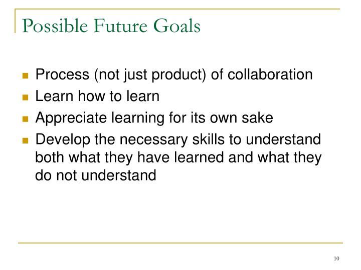 Possible Future Goals