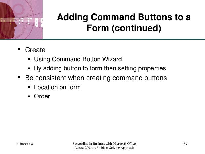 Adding Command Buttons to a Form (continued)
