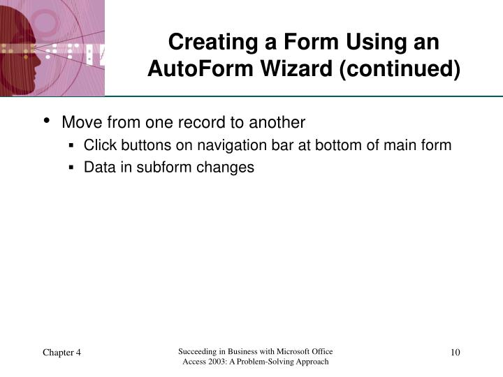 Creating a Form Using an AutoForm Wizard (continued)