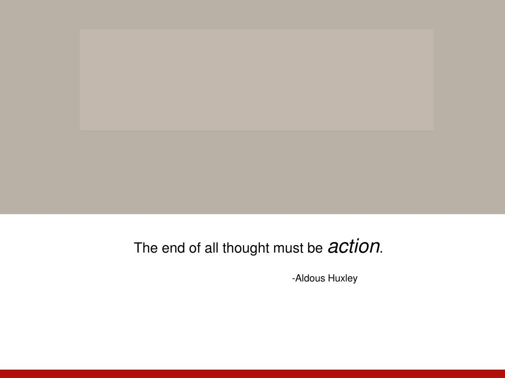 The end of all thought must be