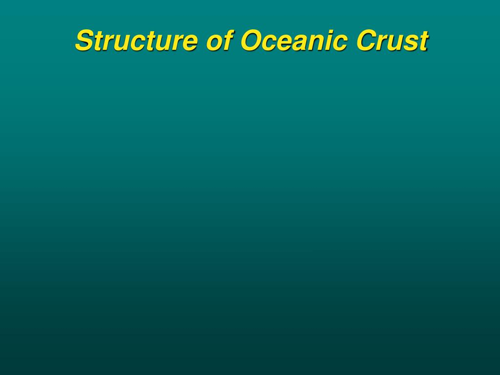 Structure of Oceanic Crust