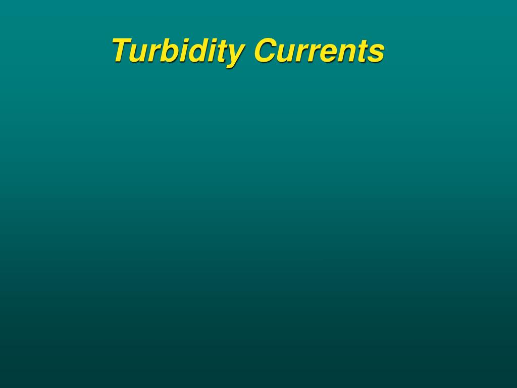 Turbidity Currents