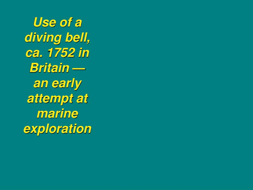 Use of a diving bell, ca. 1752 in Britain — an early attempt at marine exploration