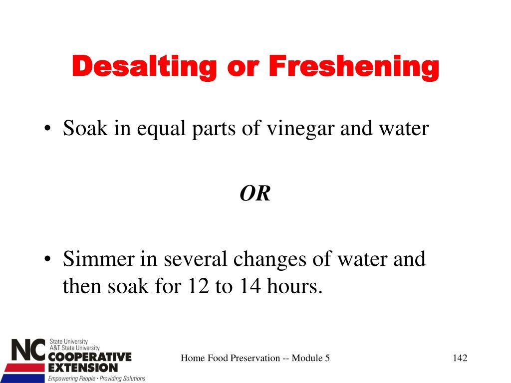 Desalting or Freshening