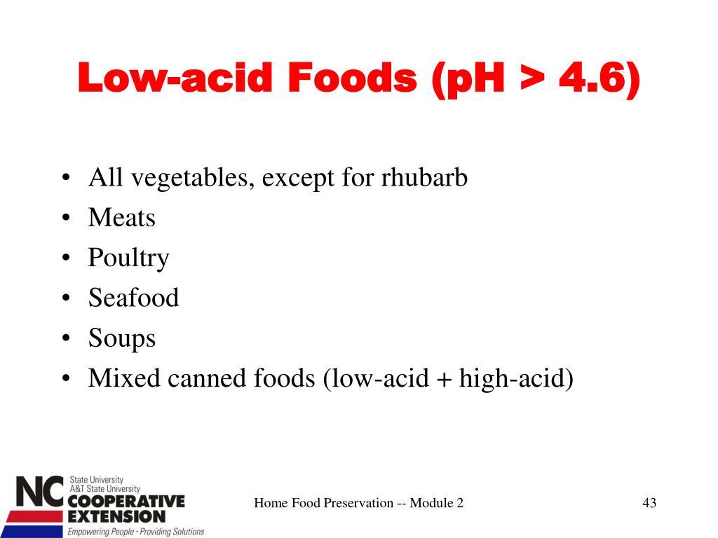 Low-acid Foods (pH > 4.6)