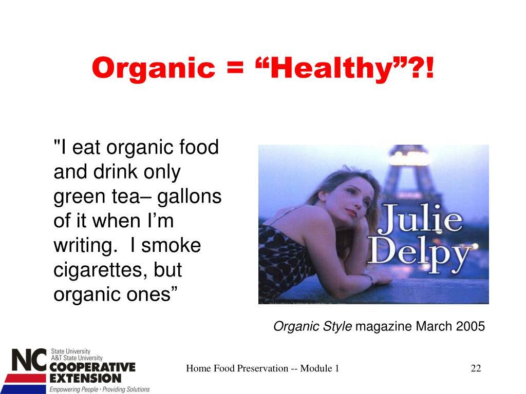 """Organic = """"Healthy""""?!"""