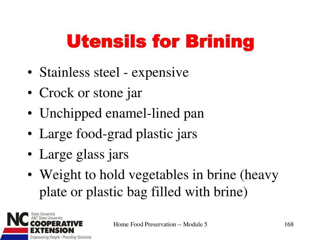 Utensils for Brining