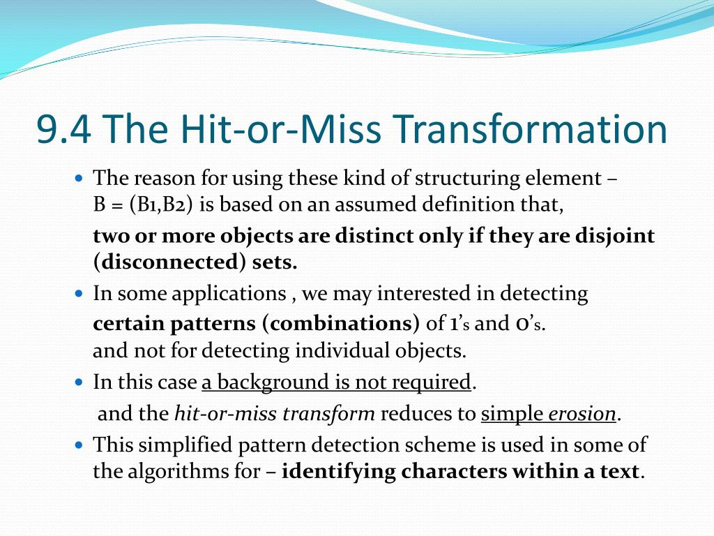 9.4 The Hit-or-Miss Transformation