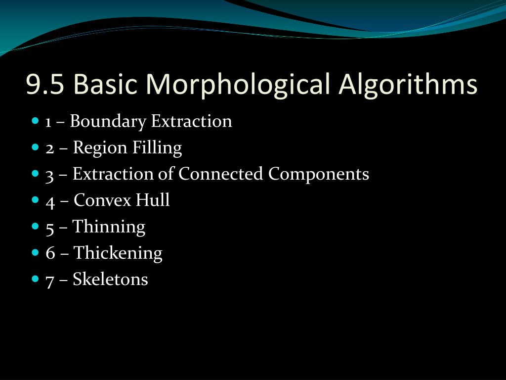 9.5 Basic Morphological Algorithms