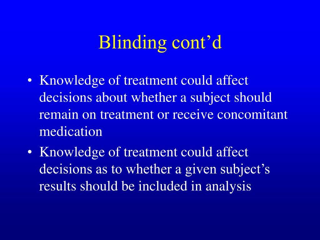 Blinding cont'd