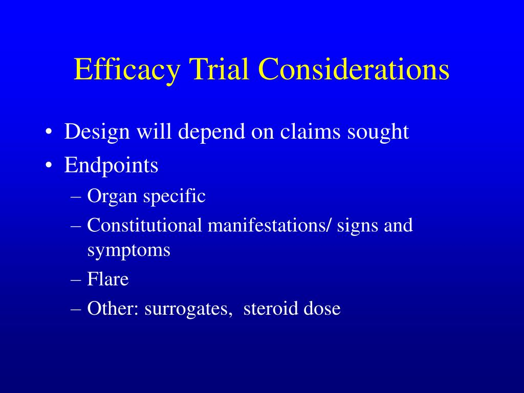 Efficacy Trial Considerations