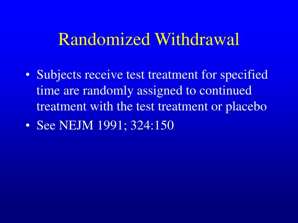 Randomized Withdrawal