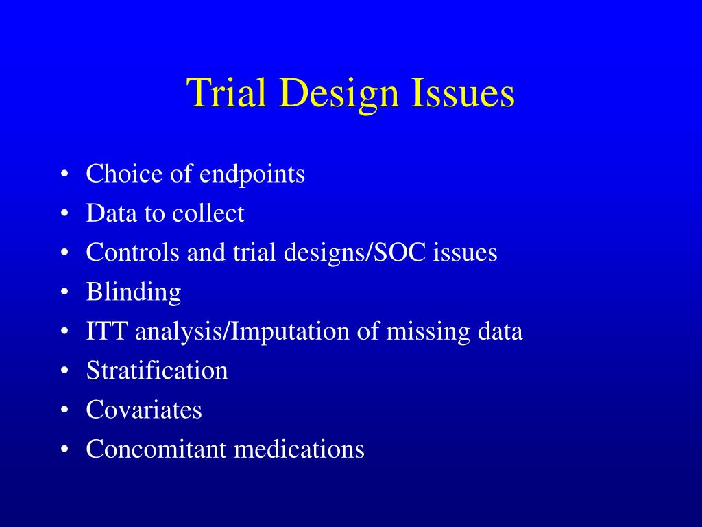 Trial Design Issues