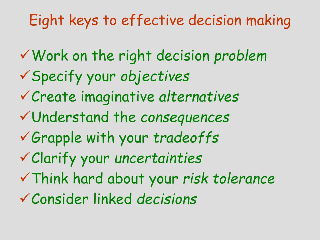 effective decisions An effective board decision making process  • planning decisions that support strategic decisions • effective in a medium range time frame.