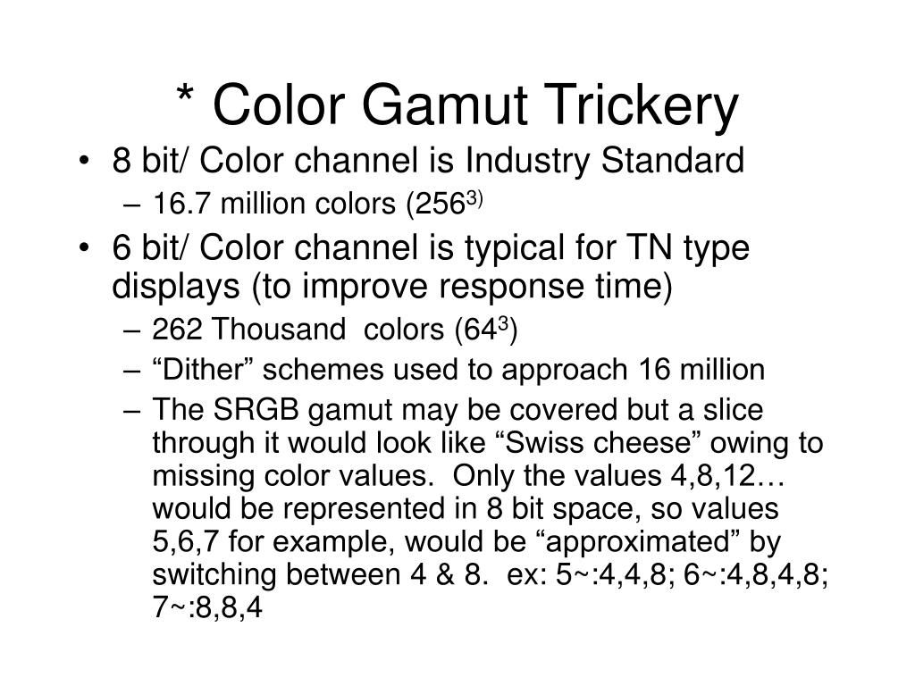 * Color Gamut Trickery