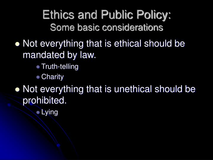 Not everything that is ethical should be mandated by law.