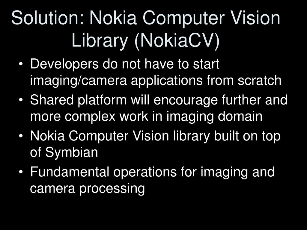 Solution: Nokia Computer Vision Library (NokiaCV)