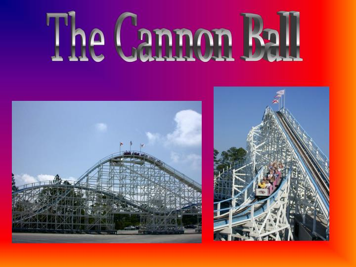 The Cannon Ball