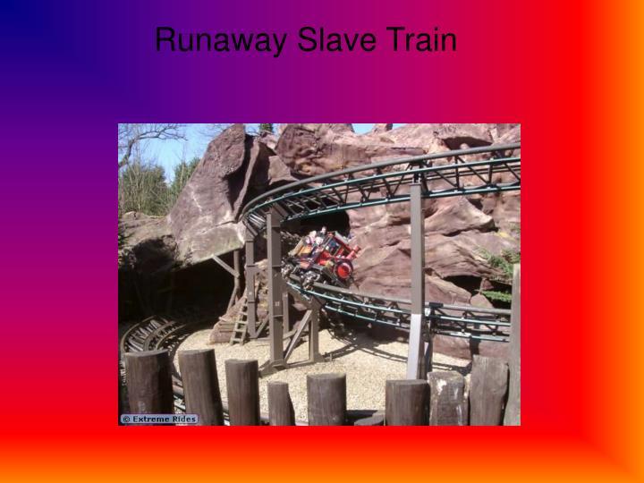 Runaway Slave Train