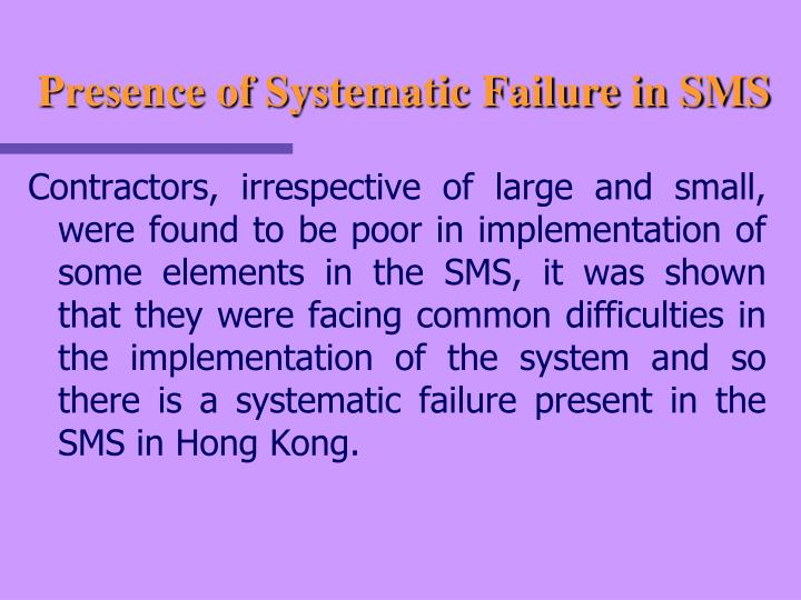 Presence of Systematic Failure in SMS