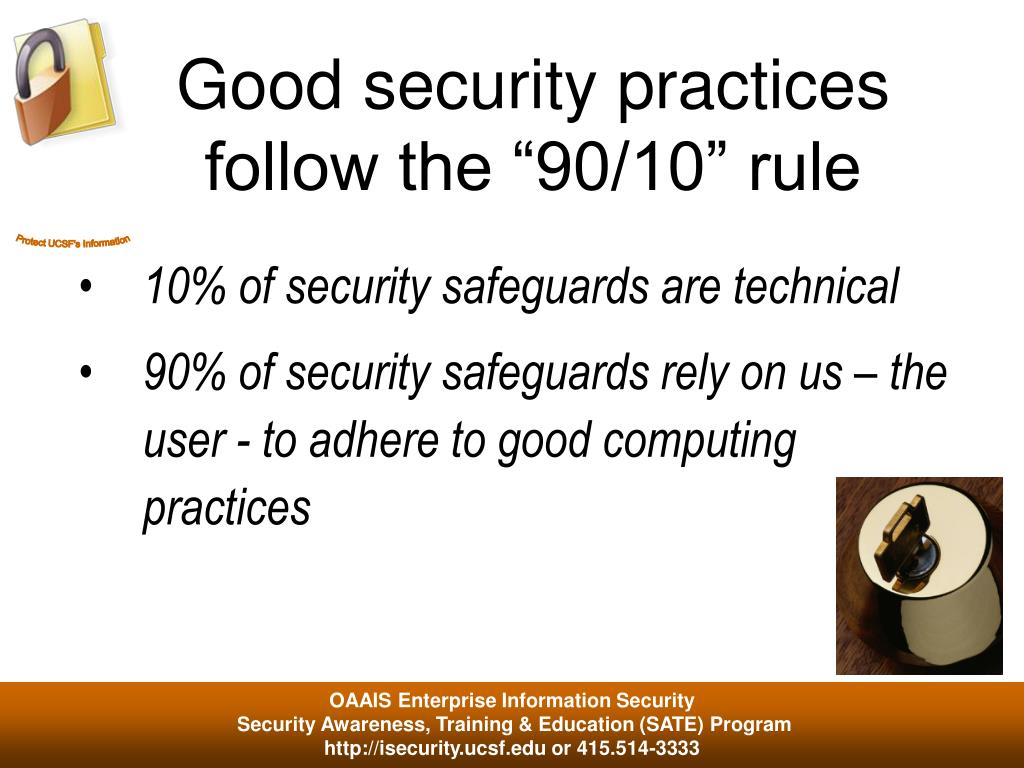 "Good security practices follow the ""90/10"" rule"