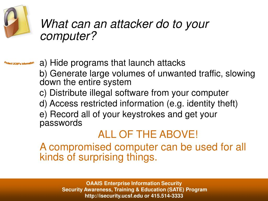 What can an attacker do to your computer?