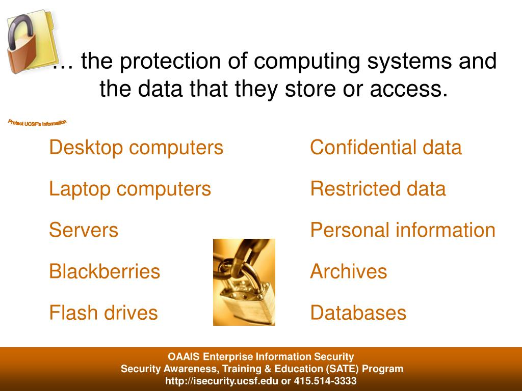 … the protection of computing systems and the data that they store or access.