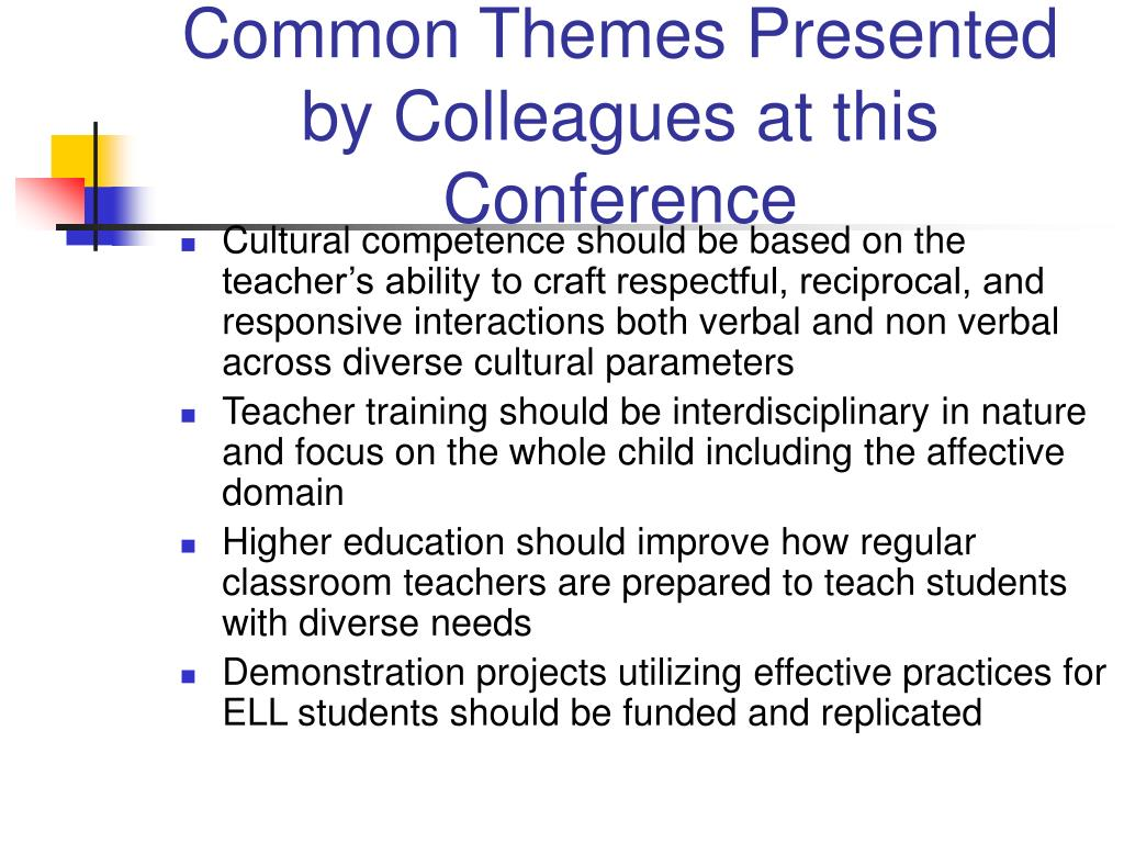 Common Themes Presented by Colleagues at this Conference