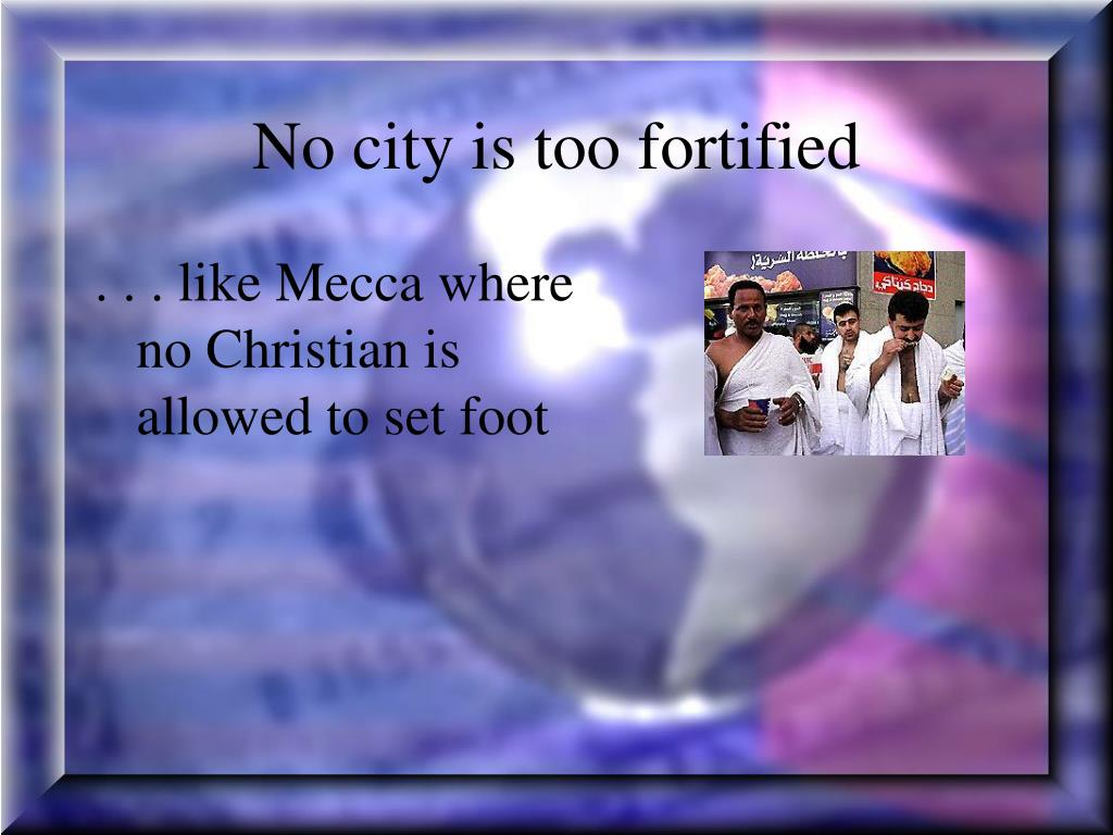 No city is too fortified