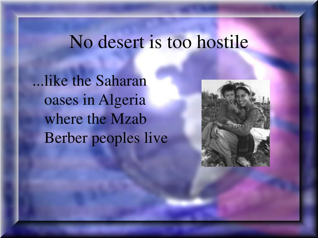 No desert is too hostile