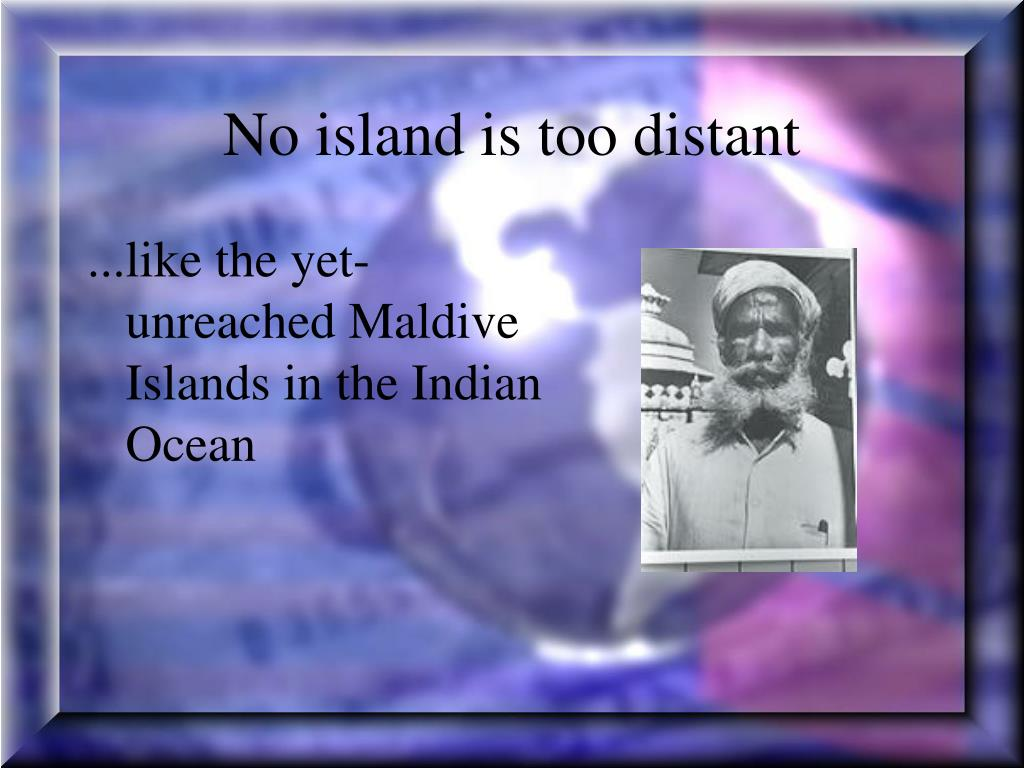 No island is too distant