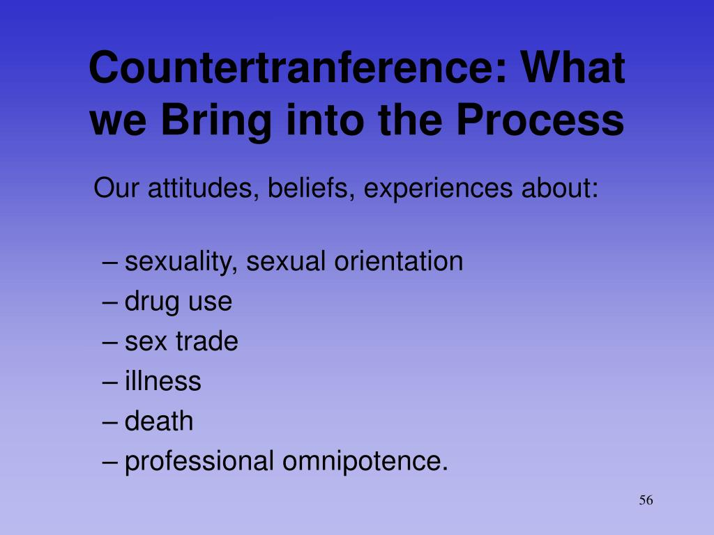 Countertranference: What we Bring into the Process