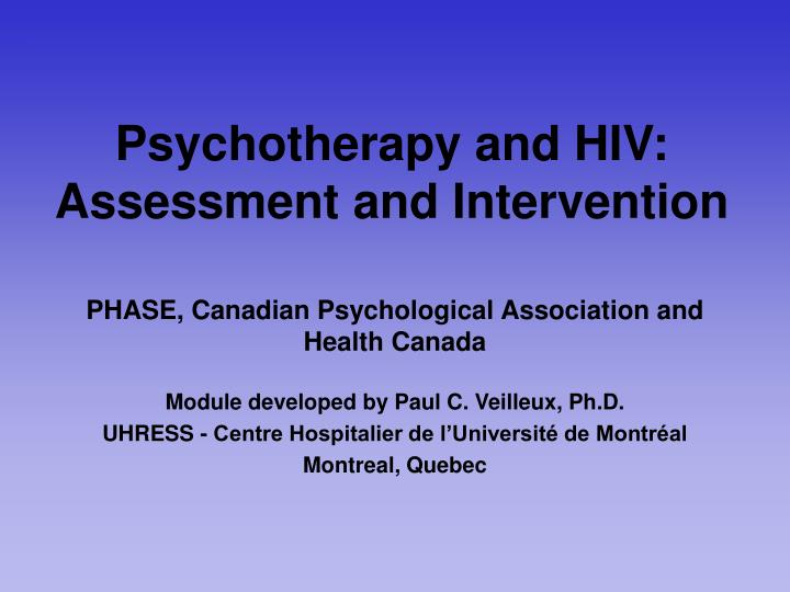 Psychotherapy and hiv assessment and intervention