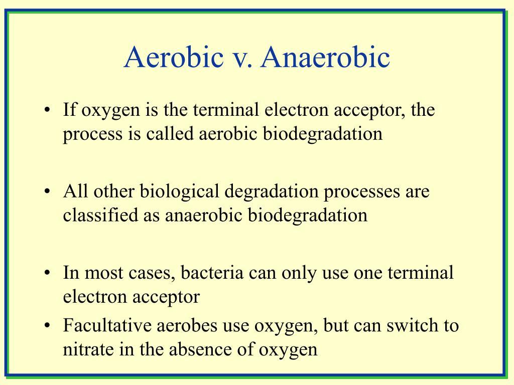 Aerobic v. Anaerobic
