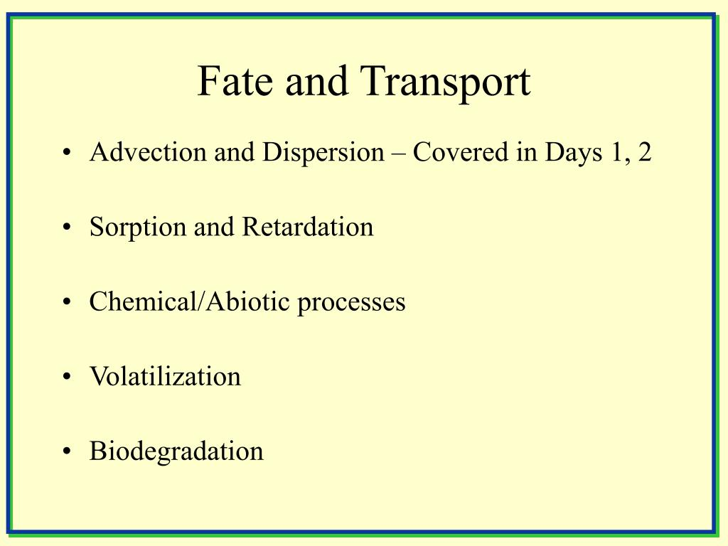 Fate and Transport