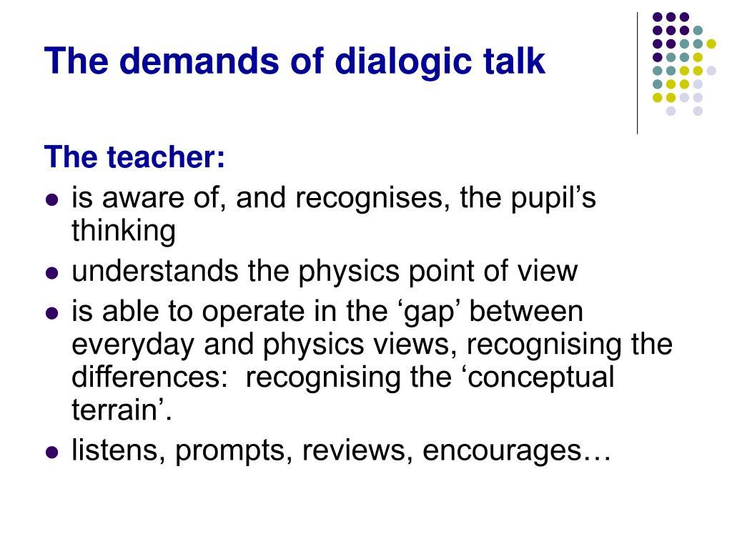 The demands of dialogic talk