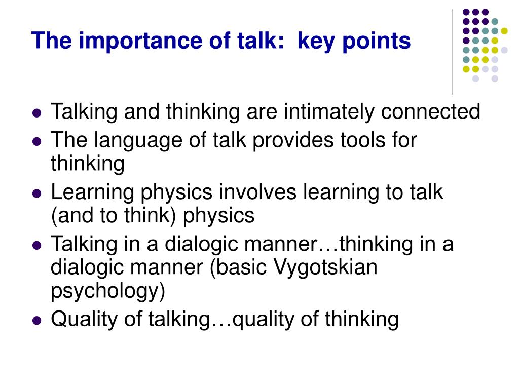 The importance of talk:  key points