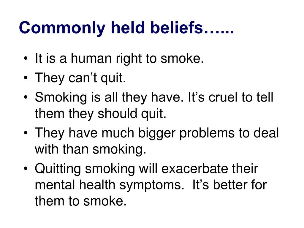 Commonly held beliefs…...