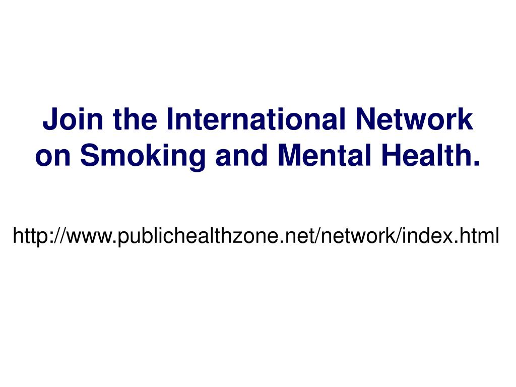 Join the International Network on Smoking and Mental Health.
