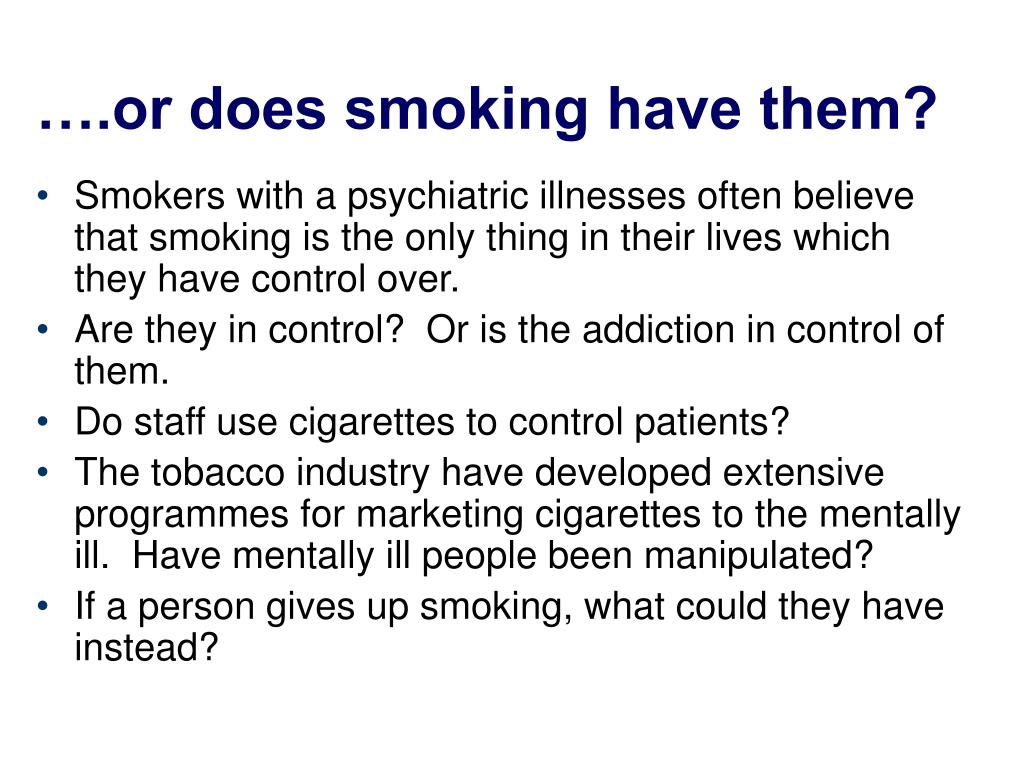 ….or does smoking have them?