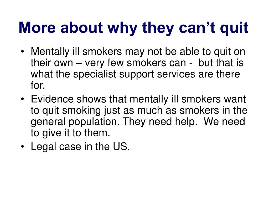 More about why they can't quit
