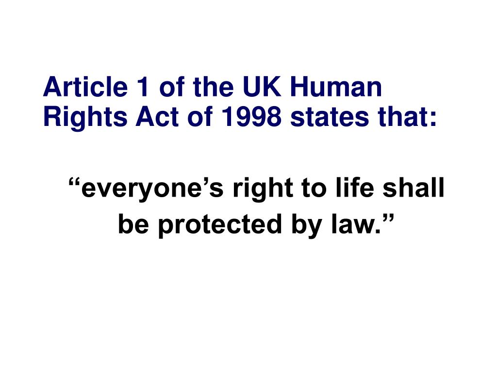 Article 1 of the UK Human Rights Act of 1998 states that: